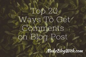 top 20 ways to get comments on blog posts